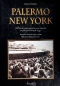 Palermo-New York. Dal porto la grande emigrazione verso l'America. Un ponte per la metropoli di oggi