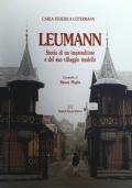 Leumann, storia di un imprenditore e del suo villaggio modello