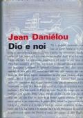 Dio e noi. Jean Daniélou. Edizioni Paoline 1967