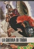 La guerra di Troia Riduzione in prosa dell'Iliade di Omero