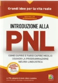 Introduzione alla PNL - Come capire e farsi capire meglio usando la programmazione neuro-linguistica