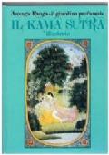 Il Kamasutra illustrato. Il Giardino Profumato