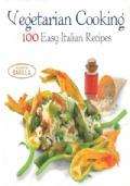 Vegetarian Cooking - 100 Easy Italian Recipes