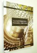LA CANTIERISTICA ITALIANA 1860 - 1940 (INDUSTRIA, COSTRUZIONI NAVALI, INGEGNERIA NAVALE)