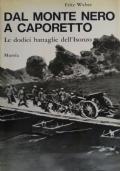 Dal Monte Nero a Caporetto - Le dodici battaglie dell'Isonzo