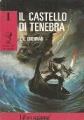 IL CASTELLO DI TENEBRA (Libro Game - Alla corte di Re Artù n. 1)