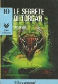 LE SEGRETE DI TORGAR (Libro Game - Lupo Solitario n. 10)