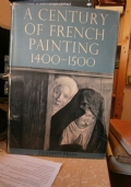 A CENTURY OF FRENCH PAINTING 1400 - 1500
