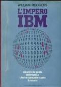 L'IMPERO IBM Gli eroi e le gesta dell'impresa che ha computerizzato il mondo