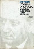L'opera di Ignazio Silone, saggio critico e guida bibliografica. Luce D'Eramo. Arnoldo Mondadori Editore. 1973.