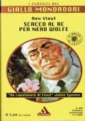 Scacco a re per Nero Wolfe. Rex Stout. Mondadori. 2004.