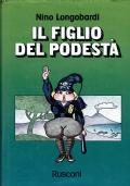 Il figlio del podestà. Nino Longobardi. Rusconi. 1976.