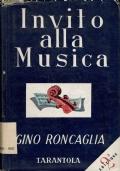 Invito alla Musica. Gino Roncaglia. Antonio Tarantola Editore. 1947.