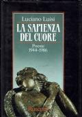 La saspienza del cuore Poesie 1944-1986. Luciano Luisi. Rusconi. 1986.