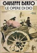 Le opere di Dio. Giuseppe Berto. Arnoldo Mondadori Editore. 1980.