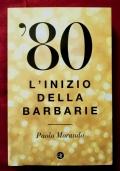 '80 L'INIZIO DELLA BARBARIE