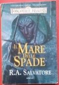 Il mare delle spade (I sentieri delle tenebre Forgotten Realms Vol. IV)
