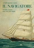 IL NAVIGATORE - Achille Lauro una vita per mare