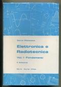 ELETTRONICA E RADIOTECNICA. Vol. I°: Fondamenti
