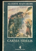 CARNIA FIDELIS storie di genti e paesi carnico-friulano