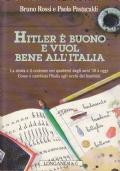 Hitler è buono e vuol bene all'Italia
