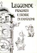 LE LEGGENDE PRAGHESI E STORIE DI FANTASMI