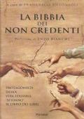 LA BIBBIA DEI NON CREDENTI. Protagonisti della vita italiana 'sfidano' il libro dei libri