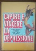 Capire e vincere la depressione