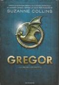 GREGOR. La prima profezia