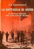 La Battaglia di Anzio - Lo sbarco alleato che non libero' Roma