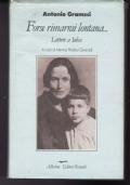 FORSE RIMARRAI LONTANA... LETTERE A IULCA 1922 - 1937