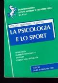 LA PSICOLOGIA E LO SPORT SEMINARIO DI PERFEZIONAMENTO STUDI PSICOLOGIA APPLICATA NAPOLI 24-25-26- GIUGNO 1988