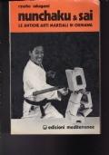 NUNCHAKU & SAI   Le antiche arti marziali di Okinawa