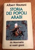 Storia dei popoli arabi. Da Maometto ai nostri giorni.