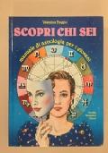 Scopri chi sei. manuale di astrologia per giovani