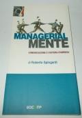 MANAGERIAL MENTE COMUNICAZIONE E CULTURA D'IMPRESA