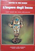 L'impero degli Incas - i tesori nascosti delle mitiche civiltà peruviane