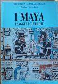 I Maya - I saggi e i guerrieri