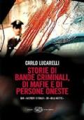 STORIE DI BANDE CRIMINALI, DI MAFIE E DI PERSONE ONESTE - Dai «Misteri d'Italia» di «Blu Notte»