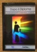 Dopo il diploma. Le opportunità formative e professionali per i neodiplomati.