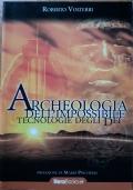 Archeologia dell'impossibile - Tecnologie degli Dei
