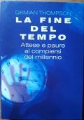 La fine del tempo - Attese e paure al compiersi del millennio