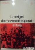 Le fonti della storia 20. Le origini del movimento operaio in italia