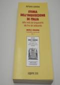 Storia dell'inquisizione in Italia. Dalla metà del '500 alla fine del '700 vol.4 Milano e Firenze