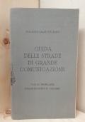 GUIDA DELLE STRADE DI GRANDE COMUNICAZIONE - ITALIA INSULARE POSSEDIMENTI E COLONIE
