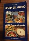 Cucina del Mondo - Riso da tutto il mondo - Zuppe da tutto il mondo