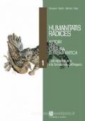 Humanitates  radices.autori, testi, cultura di Roma antica. Vol. 1-2.