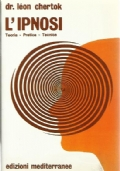 L'ipnosi. Teoria - Pratica - Tecnica