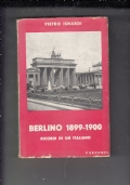 BERLINO 1899-1900 RICORDI DI UN ITALIANO