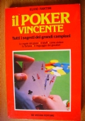 IL POKER VINCENTE - Tutti i segreti dei grandi campioni